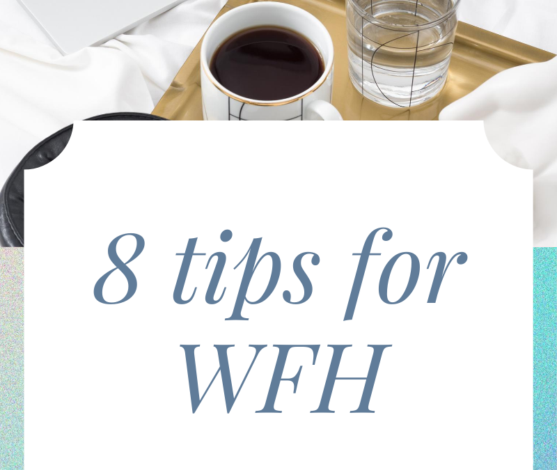 8 tips for WFH